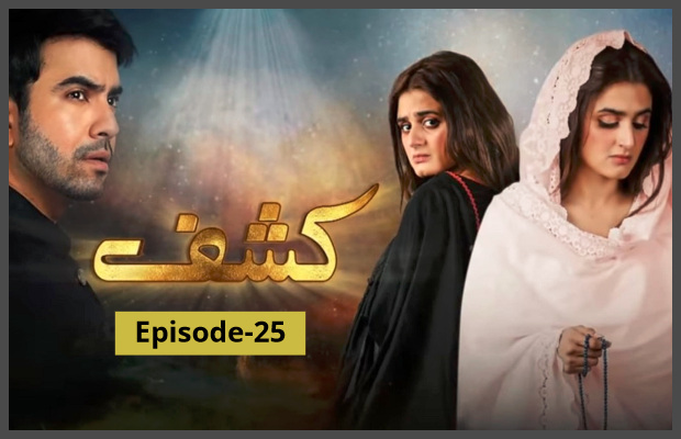 Kashf Episode-25 Review
