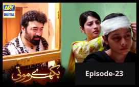 Bikhray Moti Episode- 23 Review
