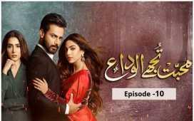 Mohabbat Tujhe Alvida Ep-10 Review